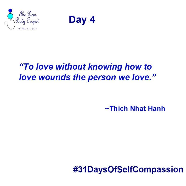 """White baackground with quote day 4. """"To love without knowing how to love, wounds the person we love"""". 31 days of self compassion"""
