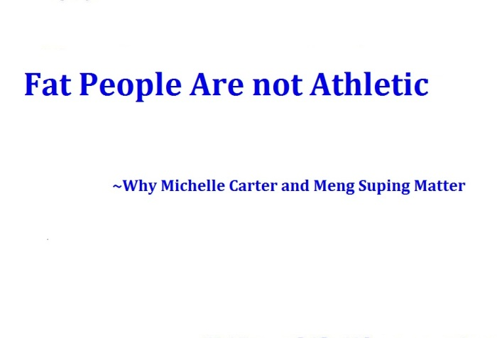 "white background, quote shows ""fat people are not athletic. Why Michelle Carter and Meng Suping Matter"""