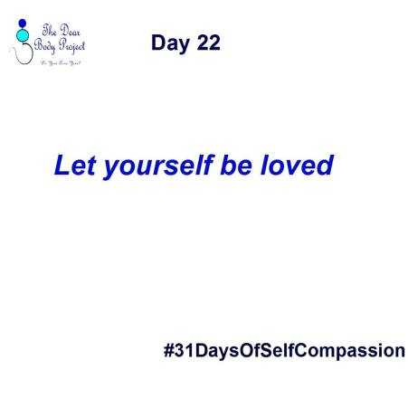 "white background, quote shows "" day 22. let yourself be loved"""